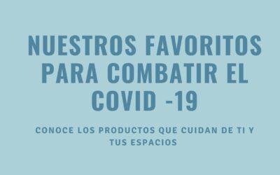 Nuestros favoritos para combatir el Covid-19